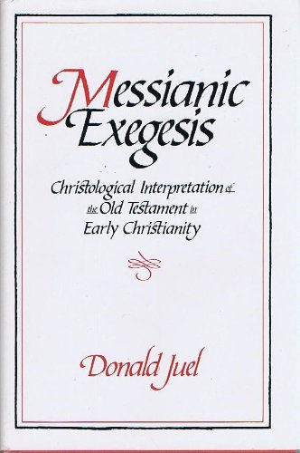 9780800608408: Messianic Exegesis: Christological Interpretation of the Old Testament in Early Christianity