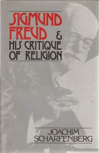 Sigmund Freud and His Critique of Religion (English and German Edition)