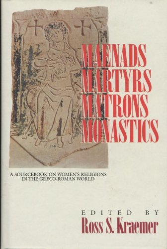 9780800608552: Maenads, martyrs, matrons, monastics: A sourcebook on women's religions in the Greco-Roman world