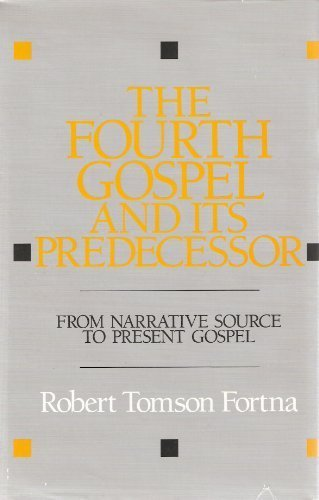 9780800608606: The Fourth Gospel and Its Predecessor: From Narrative Source to Present Gospel