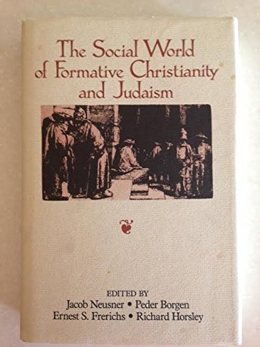 The Social World of Formative Christianity and Judaism: Essays in Tribute to Howard Clarke Kee: ...