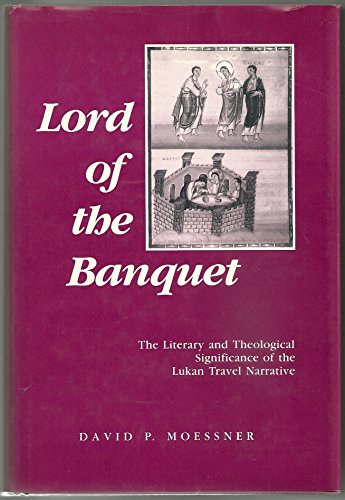 9780800608934: Lord of the Banquet: The Literary and Theological Significance of the Lukan Travel Narrative