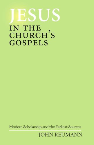 Jesus In the Church's Gospels: Reumann, John