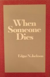 When Someone Dies: Jackson, Edgar N.