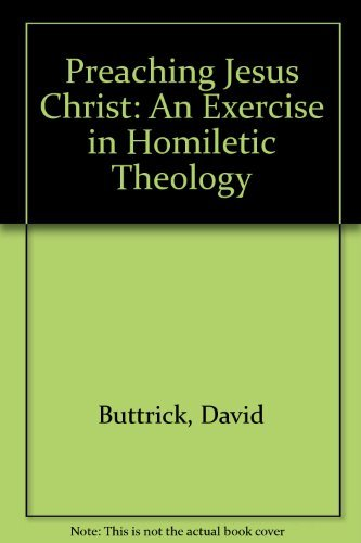 9780800611477: Preaching Jesus Christ: An Exercise in Homiletic Theology (Fortress resources for preaching)