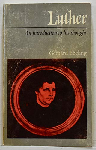 9780800611620: Luther; An Introduction to His Thought.