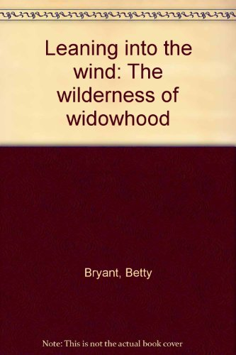 Leaning into the wind: The wilderness of: Bryant, Betty