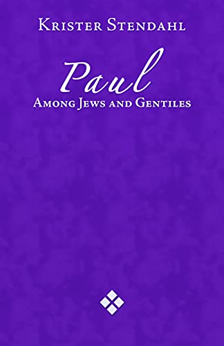 Paul Among Jews and Gentiles and Other: Krister Stendahl