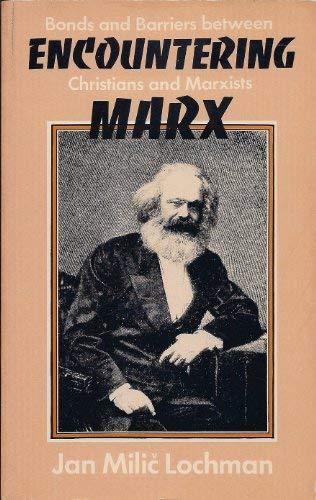 Encountering Marx: Bonds and barriers between Christians: Lochman, Jan Milic?