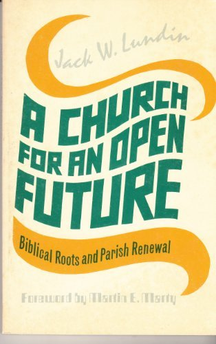9780800613075: A church for an open future: Biblical roots and parish renewal