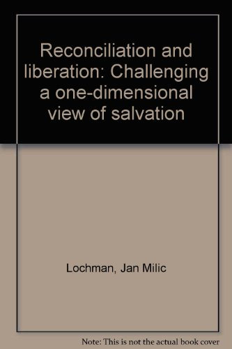 Reconciliation and Liberation: Challenging a One-Dimensional View: Lochman, Jan Milic