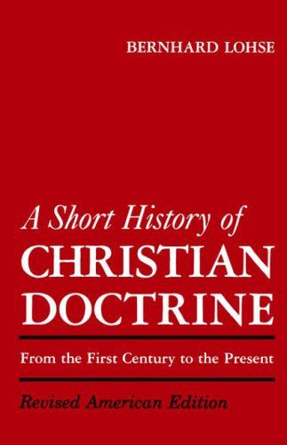 9780800613419: A Short History of Christian Doctrine: From the First Century to the Present