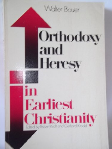 9780800613631: Orthodoxy and Heresy in Earliest Christianity