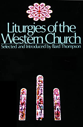 Liturgies of the Western Church: Thompson, Bard