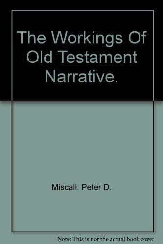 The workings of Old Testament narrative (Semeia studies): Quinn-Miscall, Peter D