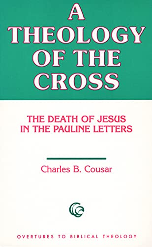9780800615581: A Theology of the Cross: The Death of Jesus in the Pauline Letters (Overtures to Biblical Theology)