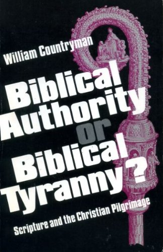 9780800616304: Biblical Authority or Biblical Tyranny?: Scripture and the Christian Pilgrimage