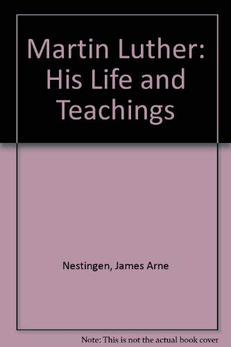 9780800616427: Martin Luther: His Life and Teachings