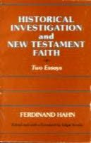 Historical Investigation and New Testament Faith: Two Essays: Hahn, Ferdinand; edited by Edgar ...