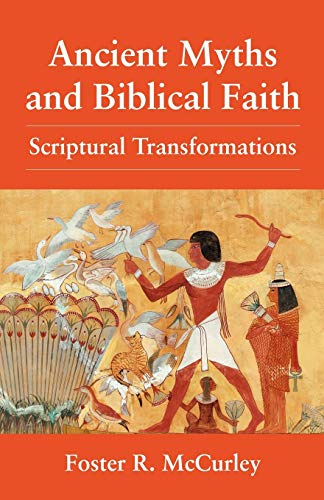 9780800616960: Ancient Myths and Biblical Faith: Scriptural Transformations