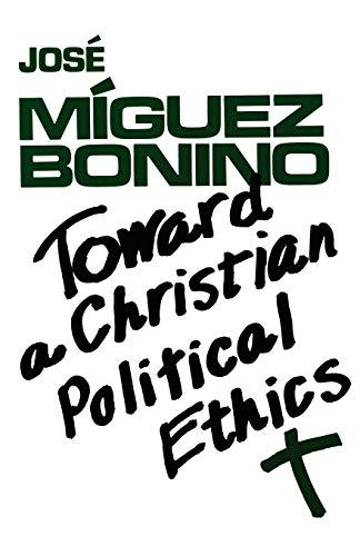 9780800616977: Toward a Christian Political Ethics