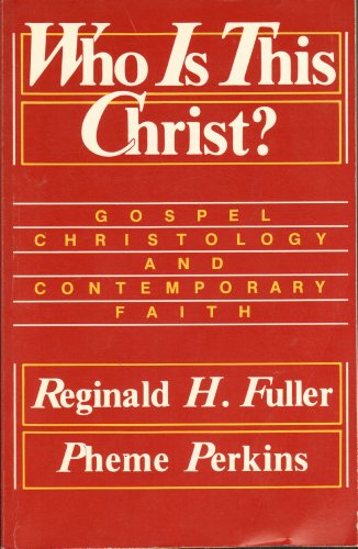 9780800617066: Who Is This Christ?: Gospel Christology and Contemporary Faith