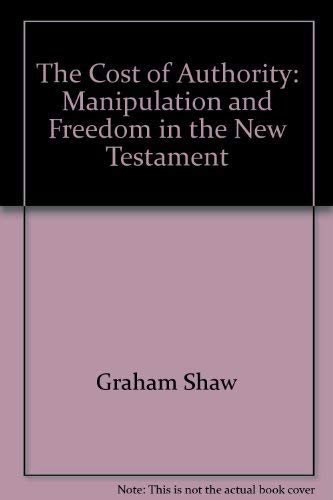 9780800617073: The cost of authority: Manipulation and freedom in the New Testament