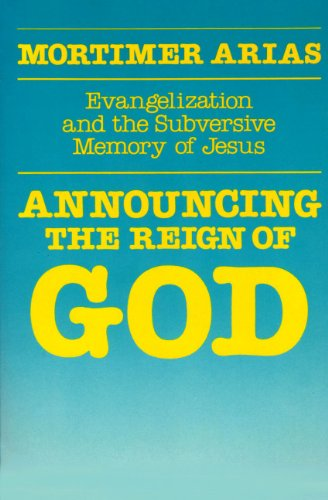 9780800617127: Announcing the Reign of God: Evangelization and the Subversive Memory of Jesus