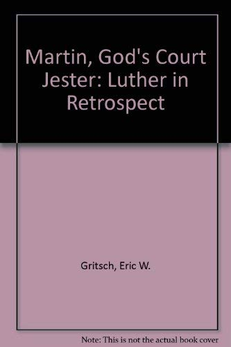 9780800617530: Martin, God's Court Jester: Luther in Retrospect