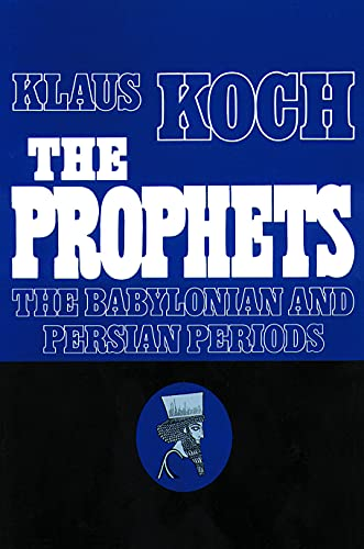 The Prophets: Vol. 2: The Babylonian and: Klaus Koch