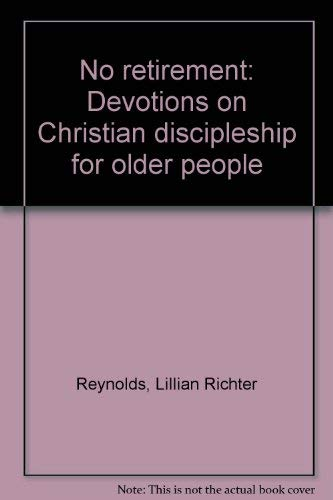 9780800617790: No retirement: Devotions on Christian discipleship for older people