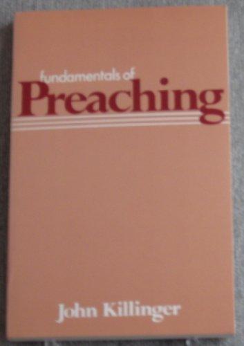 Fundamentals of Preaching: Killinger, John