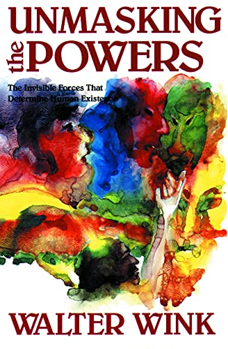Unmasking the Powers (Powers, Vol 2) (0800619021) by Walter Wink