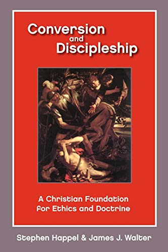 9780800619084: Conversion and Discipleship: A Christian Foundation for Ethics and Doctrine