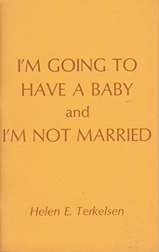 9780800619947: I'm Going to Have a Baby and I'm Not Married