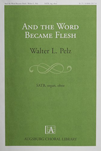 9780800620172: And the Word Became Flesh (Augsburg Choral Library)