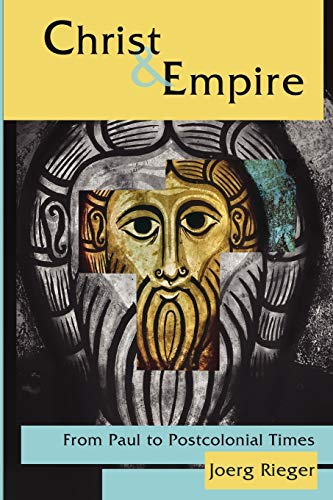 Christ and Empire: From Paul to Postcolonial Times.: Rieger, Joerg