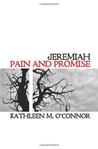 Jeremiah: Pain and Promise: Kathleen M. Oconnor