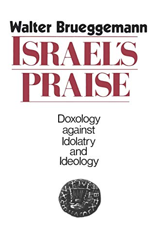 9780800620448: Israel's Praise: Doxology Against Idolatry and Ideology
