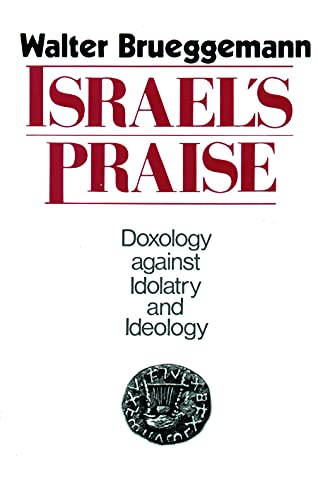 Israel's Praise. Doxology Against Idolatry and Ideology