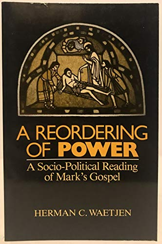 9780800623197: A Reordering of Power: A Sociopolitical Reading of Mark's Gospel