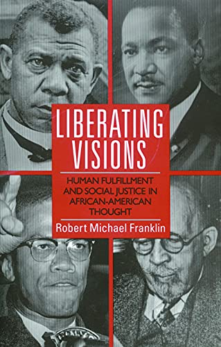 Liberating Visions: Human Fulfillment and Social Justice in African-American Thought: Franklin, ...