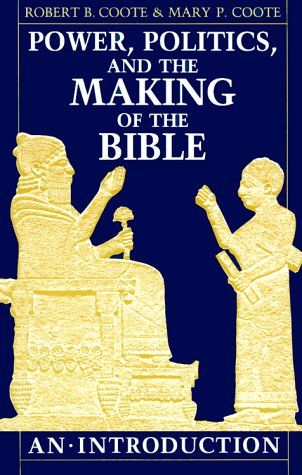Power, Politics, and the Making of the Bible: An Introduction (9780800624415) by Robert B. Coote; Mary P. Coote