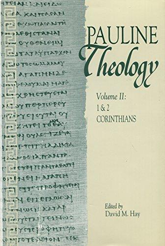 Pauline Theology: 1 & 2 Corinthians: Hay, David M., Editor