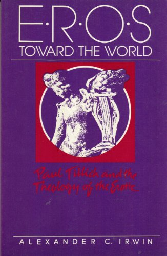 9780800624941: Eros Toward the World: Paul Tillich and the Theology of the Erotic