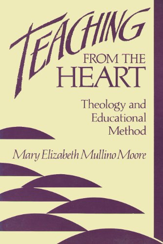 9780800624972: Teaching from the Heart: Theology and Educational Method