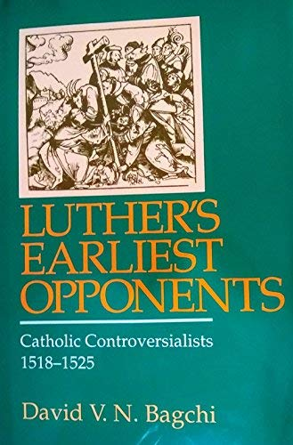 9780800625177: Luther's Earliest Opponents: Catholic Controversialists, 1518-1525