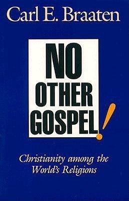 9780800625399: No Other Gospel!: Christianity Among the World's Religions