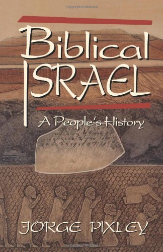 Biblical Israel: A People's History: Pixley, Jorge
