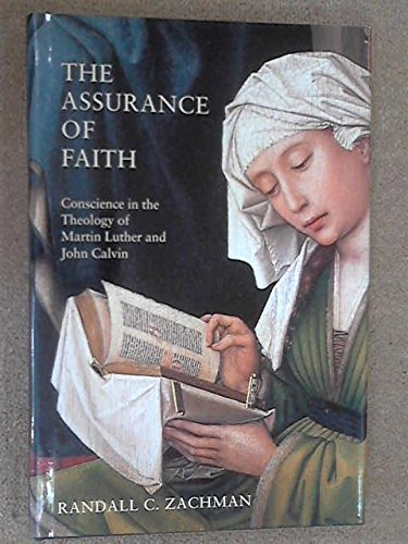 9780800625740: The Assurance of Faith: Conscience in the Theology of Martin Luther and John Calvin